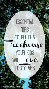 Treehouse Sign In Essential Tips How To Build A Treehouse Your Kids Will Love For