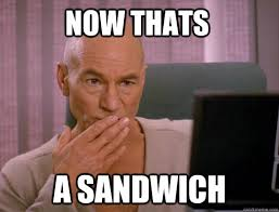 Sandwich Meme - roundtable and open thread our most significant sandwich memories