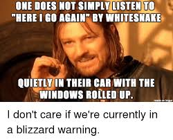 Here We Go Again Meme - one does not simply listen to here i go again by whitesnake quietly