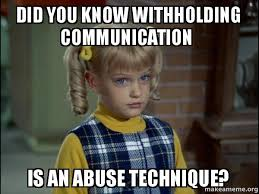 did you know withholding communication is an abuse technique