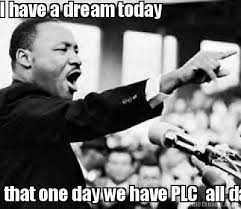 Teacher Meme Generator - meme creator i have a dream today that one day we have plc all day