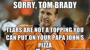 Tom Brady Omaha Meme - sorry tom brady tears are not a topping you can put on your papa