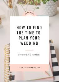 plan your wedding wedding planning time management fearless authentic