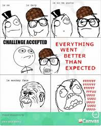 Me Gusta Face Meme - le no me gusta le me le derp challenge accepted everything went