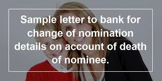 sample letter to bank for change of nomination details on account