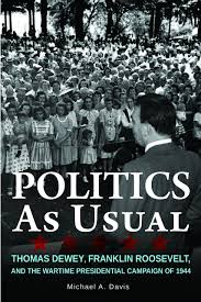 politics as usual thomas dewey franklin roosevelt and the