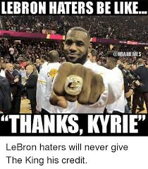 Laker Hater Memes - deluxe lebron haters be like nba memes thanks kyrie lebron haters