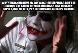 Bitch Please Meme Generator - meme creator why you asking how my day was bitch please don t be