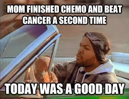 Chemo Meme - livememe com today was a good day