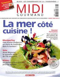 gourmand magazine cuisine gourmand magazine cuisine 100 images fou de cuisine un nouveau