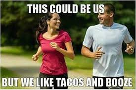 This Could Be Us Meme - this could be us but we like tacos and booze memes and comics