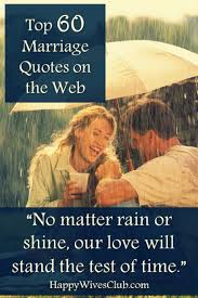 best marriage quotes top 60 marriage quotes on the web happy club