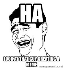 Asian Guy Meme Face - ha look at that guy creating a meme asian troll face meme generator
