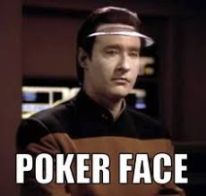 Poker Memes - star trek the next generation meme data poker face on bingememe
