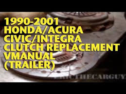 97 honda civic clutch replacement 1990 2001 honda acura civic integra clutch replacement vmanual