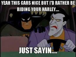 Funny Batman Memes - i d rather be riding your harley meme weknowmemes
