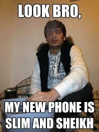 New Phone Meme - look bro my new phone is slim and sheikh phone thief quickmeme