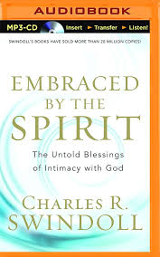 embraced by the spirit the untold blessings of intimacy with god