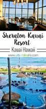 sheraton kauai resort oceanfront hawaii hotel urban bliss life