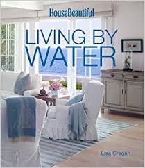 pay housebeautiful com house beautiful living by water lisa cregan house beautiful