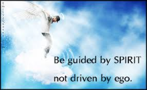 be guided by spirit not driven by ego popular inspirational