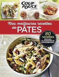 cuisine pates coup de pouce cuisine pâtes tva publications magazines