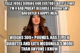 Bad Parent Meme - tells judge during our custody battle that i m a bad parent