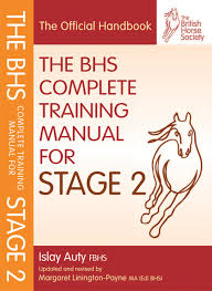 bhs complete training manual for stage 2 british horse society