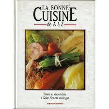 cuisiner de a à z la bonne cuisine de a à z 8 de collectif achat vente neuf occasion