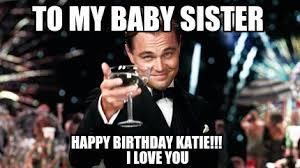 Sister Meme - happy birthday big sister meme birthday presents ideas