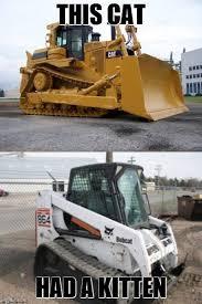 Bulldozer Meme - isn t it cute imgflip