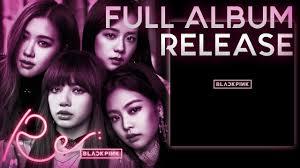 blackpink download album re blackpink repackage album 2018 full album download youtube