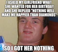 Girlfriend Birthday Meme - 10 guy meme imgflip