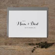 To My Bride On Our Wedding Day Card To My Mum And Dad On My Wedding Day U0027 Card By Kismet Weddings