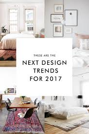 these are the next design trends for 2017 laurel harrison