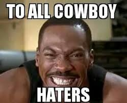 Cowboy Haters Meme - cowboys haters cowboys football pinterest cowboys