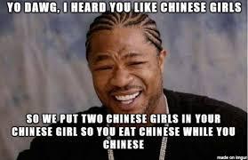 Asia Meme - xzibit goes to asia meme on imgur