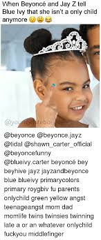 Blue Ivy Meme - when beyoncé and jay z tell blue ivy that she isn t a only child