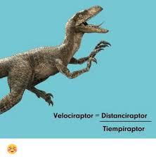 Velociraptor Meme - velociraptor distanciraptor tiempiraptor meme on me me