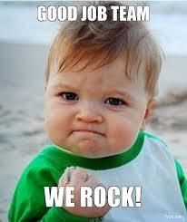 Nice Job Meme - good job team good job team we rock jpg funny pinterest