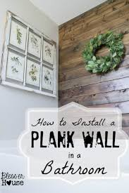 best 25 bathroom wall pictures ideas on pinterest diy bathroom bless er house how to install a plank wall in a bathroom great