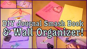 Journal Decorating Ideas by Diy Journal Smash Book U0026 Wall Organizer Youtube