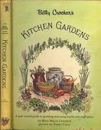 betty crocker u0027s kitchen gardens the betty crocker home library