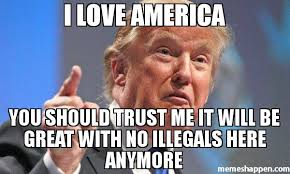 No Trust Meme - i love america you should trust me it will be great with no