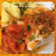 cuisiner du dos de cabillaud dos de cabillaud avec compotée de tomates aux câpres recette