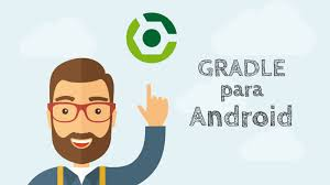 android gradle gradle para android androidpro