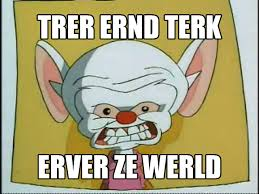 Pinky And The Brain Meme - ermahgerd pinky and the brain ermahgerd know your meme