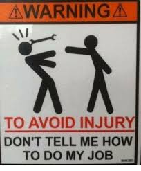 Don T Tell Me What To Do Meme - awarning to avoid injury don t tell me how to do my job meme on