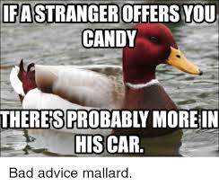 25 best memes about bad advice mallard bad advice mallard memes