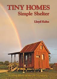 tiny homes simple shelter u2014 shelter publications